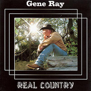 Gene Ray: Real Country CD Cover recorded at Panda Productions Nashville Tennessee Recording Studio