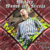 Darryl Holyk: Whiskey, Women and Friends CD Cover recorded at Panda Productions Nashville Tennessee Recording Studio