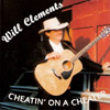 Will Clements: Cheatin on a Cheater CD Cover recorded at Panda Productions Nashville Tennessee Recording Studio